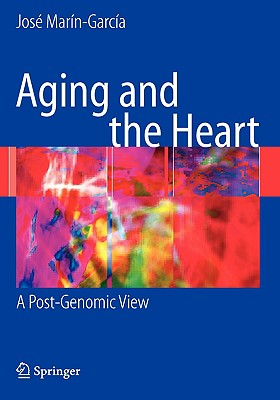 Aging And The Heart By Marin-garcia, Jose/ Goldenthal, Michael J. (COL)/ Moe, Gordon W., M.D. (COL)