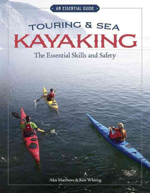 Touring and Sea Kayaking By Matthews, Alex/ Whiting, Ken